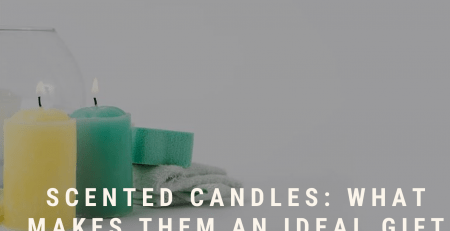 Scented Candles What makes them an ideal gift